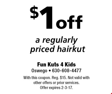 $1off a regularly priced hairkut. With this coupon. Reg. $15. Not valid with other offers or prior services. Offer expires 2-3-17.