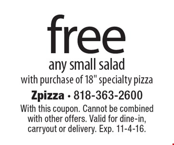 Free any small salad with purchase of 18