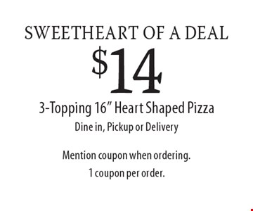 SWEETHEART OF A DEAL. $14 3-Topping 16