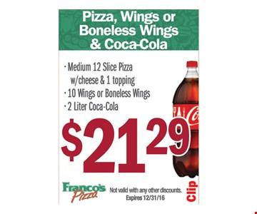 $21.29 pizza, wings/boneless wings and coke