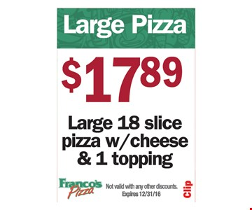 $17.89 large 1 topping pizza
