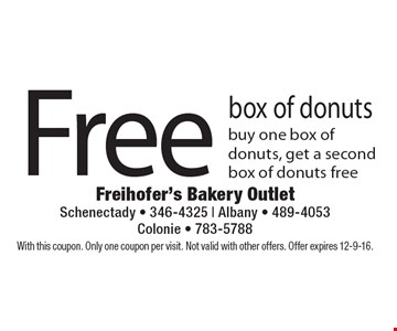 Free box of donuts – buy one box of donuts, get a second box of donuts free. With this coupon. Only one coupon per visit. Not valid with other offers. Offer expires 12-9-16.