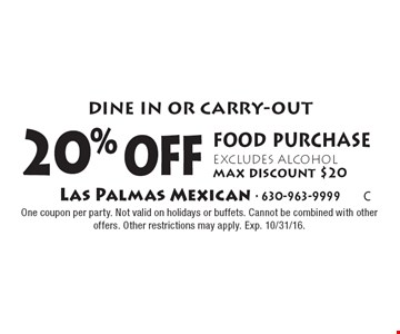 20% off food purchase, excludes alcohol, max discount $20. Dine in or carry-out. One coupon per party. Not valid on holidays or buffets. Cannot be combined with other offers. Other restrictions may apply. Exp. 10/31/16.