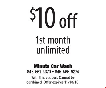 $10 off 1st month unlimited. With this coupon. Cannot be combined. Offer expires 11/18/16.