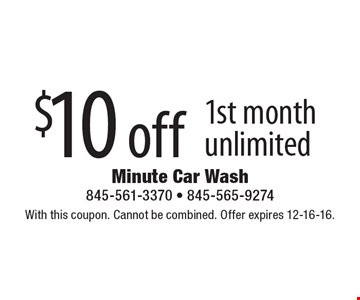 $10 off 1st month unlimited. With this coupon. Cannot be combined. Offer expires 12-16-16.