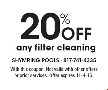 20% Off any filter cleaning. With this coupon. Not valid with other offersor prior services. Offer expires 11-4-16.