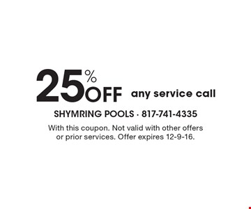 25% Off any service call. With this coupon. Not valid with other offers or prior services. Offer expires 12-9-16.
