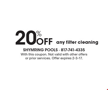 20% Off any filter cleaning. With this coupon. Not valid with other offers or prior services. Offer expires 2-3-17.