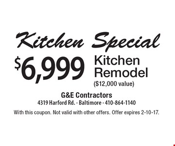 $6,999 Kitchen Remodel ($12,000 value). With this coupon. Not valid with other offers. Offer expires 2-10-17.
