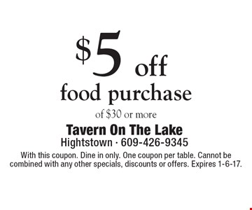 $5 off food purchase of $30 or more. With this coupon. Dine in only. One coupon per table. Cannot be combined with any other specials, discounts or offers. Expires 1-6-17.