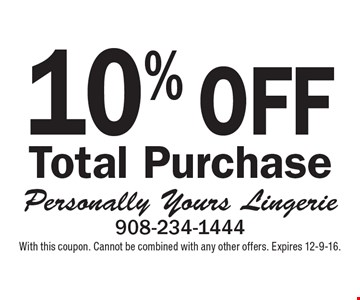 10% off total purchase. With this coupon. Cannot be combined with any other offers. Expires 12-9-16.