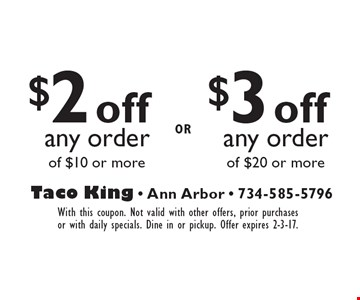 $3 off any order of $20 or more or $2 off any order of $10 or more. With this coupon. Not valid with other offers, prior purchases or with daily specials. Dine in or pickup. Offer expires 2-3-17.