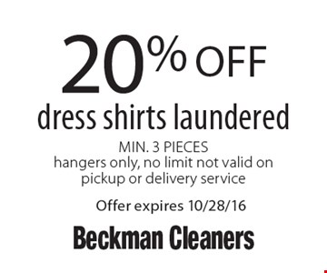 20% off dress shirts laundered Min. 3 Pieces hangers only, no limit not valid on pickup or delivery service. Offer expires 10/28/16