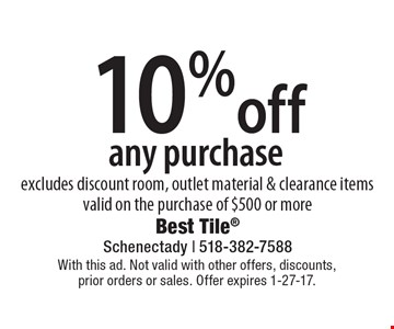 10%off any purchase excludes discount room, outlet material & clearance itemsvalid on the purchase of $500 or more. With this ad. Not valid with other offers, discounts, prior orders or sales. Offer expires 1-27-17.