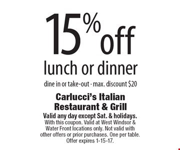 15% off lunch or dinner. Dine in or take-out. Max. discount $20. Valid any day except Sat. & holidays. With this coupon. Valid at West Windsor & Water Front locations only. Not valid with other offers or prior purchases. One per table. Offer expires 1-15-17.