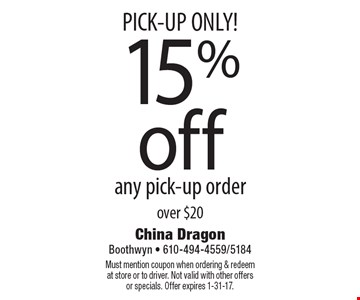 PICK-UP ONLY! 15% off any pick-up order over $20. Must mention coupon when ordering & redeem at store or to driver. Not valid with other offers or specials. Offer expires 1-31-17.