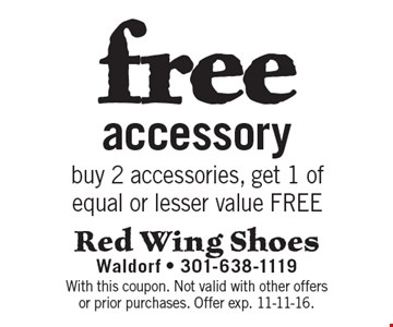 Free accessory. With this coupon. Not valid with other offers or prior purchases. Offer exp. 11-11-16.