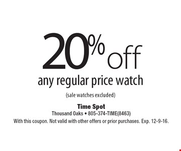 20% off any regular price watch (sale watches excluded). With this coupon. Not valid with other offers or prior purchases. Exp. 12-9-16.