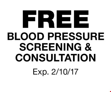 FREE BLOOD PRESSURE SCREENING & CONSULTATION. Exp. 2/10/17