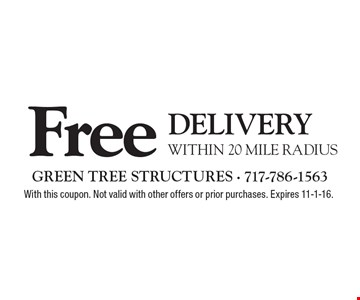 Free Delivery within 20 mile radius. With this coupon. Not valid with other offers or prior purchases. Expires 11-1-16.