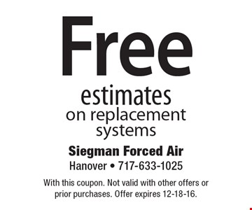 Free estimates on replacement systems. With this coupon. Not valid with other offers or prior purchases. Offer expires 12-18-16.