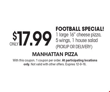$17.99ONLYFOOTBALL SPECIAL!1 large 16