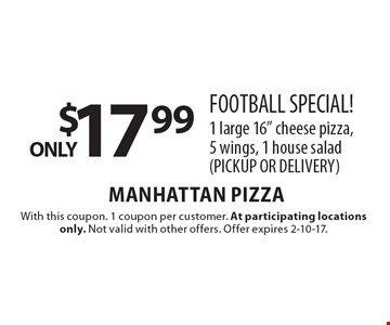 FOOTBALL SPECIAL ONLY $17.99! 1 large 16