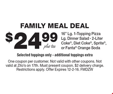 FAMILY MEAL DEAL! $24.99 Includes: 16