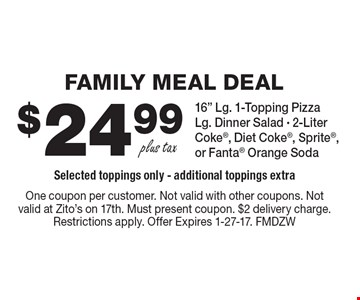 FAMILY MEAL DEAL. $24.99 plus tax16