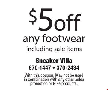 $5 off any footwear including sale items. With this coupon. May not be used in combination with any other sales promotion or Nike products.
