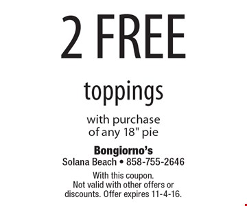 2 free toppings with purchase of any 18
