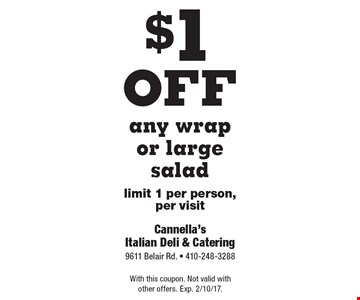 $1 off any wrap or large salad. limit 1 per person, per visit. With this coupon. Not valid with other offers. Exp. 2/10/17.