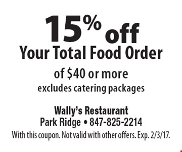 15% off Your Total Food Order of $40 or more. Excludes catering packages. With this coupon. Not valid with other offers. Exp. 2/3/17.