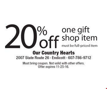 20% off one gift shop item must be full-priced item. Must bring coupon. Not valid with other offers. Offer expires 11-25-16.