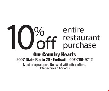 10% off entire restaurant purchase. Must bring coupon. Not valid with other offers. Offer expires 11-25-16.