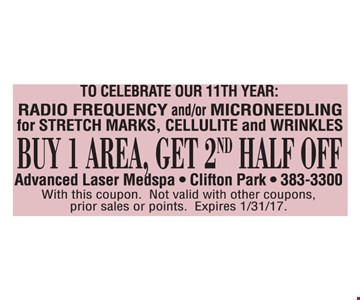 Half off one area of radio frequency and/or microneedling