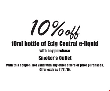 10%off 10ml bottle of Ecig Central e-liquid with any purchase. With this coupon. Not valid with any other offers or prior purchases. Offer expires 11/11/16.