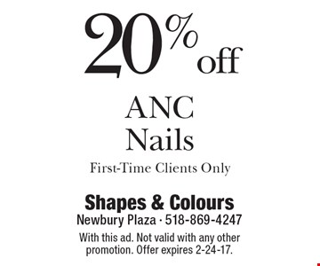 20% off ANC Nails. First-Time Clients Only. With this ad. Not valid with any other promotion. Offer expires 2-24-17.
