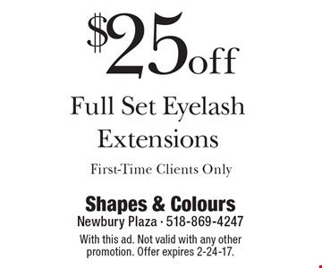 $25 off Full Set Eyelash Extensions. First-Time Clients Only. With this ad. Not valid with any other promotion. Offer expires 2-24-17.