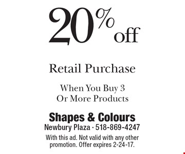20% off Retail Purchase When You Buy 3 Or More Products. With this ad. Not valid with any other promotion. Offer expires 2-24-17.