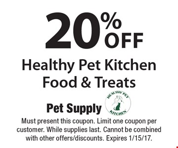 20% off Healthy Pet Kitchen Food & Treats. Must present this coupon. Limit one coupon per customer. While supplies last. Cannot be combined with other offers/discounts. Expires 1/15/17.