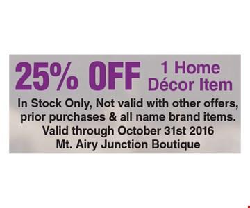 25% Off 1 Home Decor Item