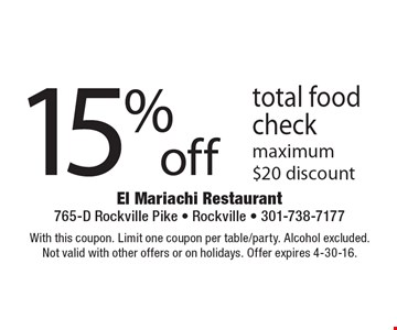 15% off total food check maximum $20 discount. With this coupon. Limit one coupon per table/party. Alcohol excluded. Not valid with other offers or on holidays. Offer expires 4-30-16.