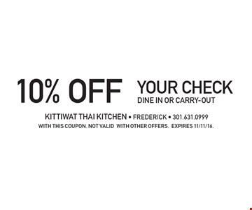 10% OFF your check. Dine in or carry-out. with this coupon. not valid with other offers.Expires 11/11/16.