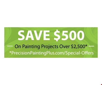 Save $500 on painting projects over $2,500