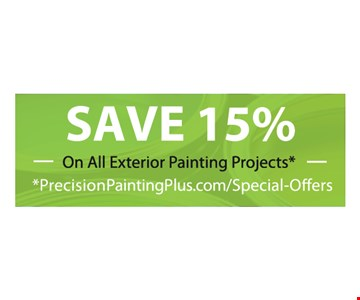 Save 15% On All Exterior Painting Projects*. *PrecisionPaintingPlus.com/Special-Offers