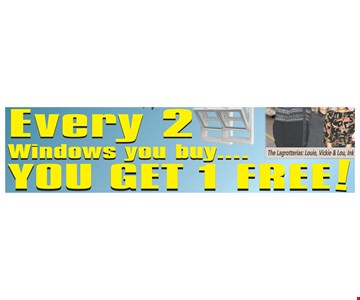 Every 2 Windows You Buy, You Get 1 Free