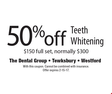 50% off Teeth Whitening $150 full set, normally $300. With this coupon. Cannot be combined with insurance. Offer expires 2-15-17.