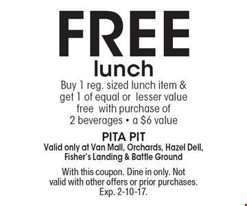 Free lunch. Buy 1 reg. sized lunch item & get 1 of equal or lesser value free with purchase of 2 beverages. A $6 value. With this coupon. Dine in only. Not valid with other offers or prior purchases. Exp. 2-10-17.