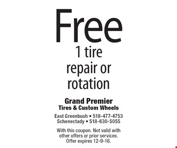 Free 1 tire repair or rotation. With this coupon. Not valid with other offers or prior services. Offer expires 12-9-16.